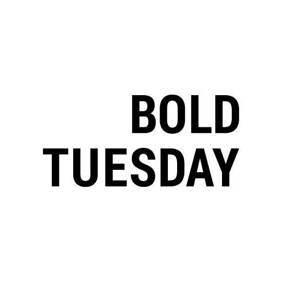 Bold Tuesday